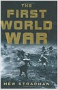 The First World War (Hardcover, First Edition/First Printing)