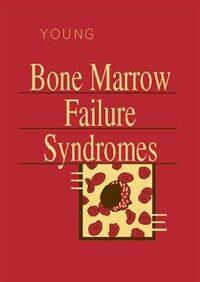 Bone marrow failure syndromes 1st ed