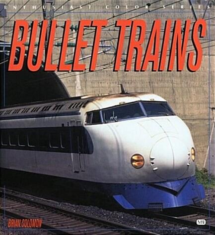 Bullet Trains (Enthusiast Color) (Paperback)