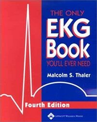 The only EKG book you'll ever need 4th ed