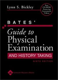 Bates' guide to physical examination and history taking 9th ed