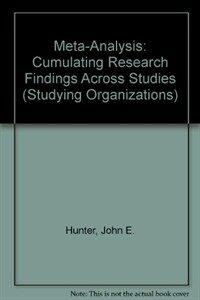 Meta-analysis : cumulating research findings across studies