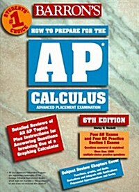 Barrons Ap Calculus Advanced Placement Examination: Review of Calculus Ab and Calculus Bc (Barrons How to Prepare for Ap Calculus Advanced Placement (Paperback, 6th)