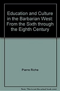 Education and Culture in the Barbarian West: From the Sixth through the Eighth Century (Paperback, 1st Paperback Edition.)