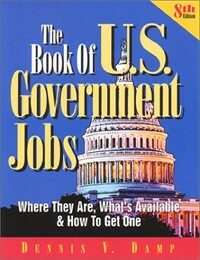 The book of U.S. Government jobs : where they are, what's available, and how to get one 8th ed., completely rev