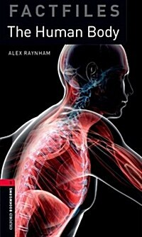Oxford Bookworms Library Factfiles: Level 3:: The Human Body (Paperback)