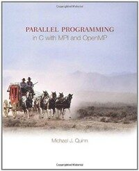 Parallel programming in C with MPI and openMP International ed