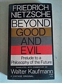 Beyond Good and Evil: Prelude to a Philosophy of the Future (Paperback, First Thus)