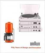 Braun: Fifty Years of Design and Innovation (Hardcover)