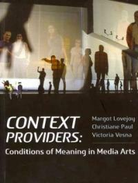 Context providers : conditions of meaning in media arts