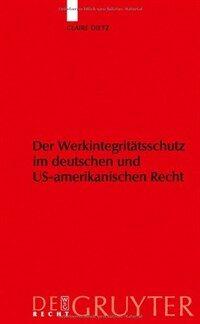 Der Werkintegritatsschutz im deutschen und US-amerikanischen Recht
