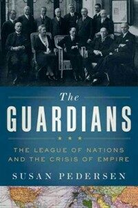 The guardians : the League of Nations and the crisis of empire