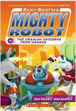 마이티로봇 #07 : Mighty Robot vs. the Uranium Unicorns from Uranus (Paperback)