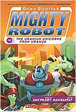 Ricky Ricotta's Mighty Robot vs. the Uranium Unicorns from Uranus (Ricky Ricotta's Mighty Robot #7), Volume 7 (Paperback)