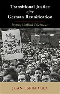 Transitional justice after German reunification : exposing unofficial collaborators