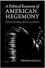 A Political Economy of American Hegemony : Buildups, Booms, and Busts (Paperback)