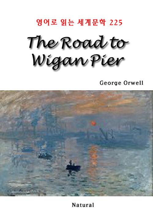 The Road to Wigan Pier - 영어로 읽는 세계문학 225
