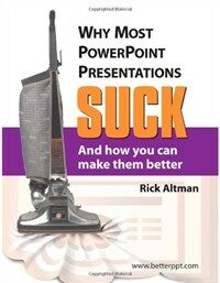 Why most PowerPoint presentations suck : and how you can make them better