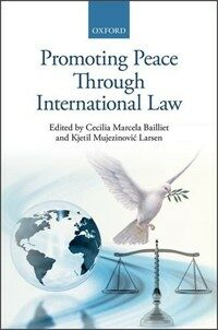 Promoting peace through international law First edition