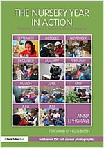 The Nursery Year in Action : Following Children's Interests Through the Year (Paperback)