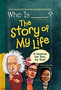 Who Is (Your Name Here)?: The Story of My Life (Hardcover)