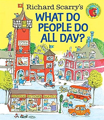 Richard Scarrys What Do People Do All Day? (Hardcover)