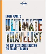 Lonely Planet's Ultimate Travelist: The 500 Best Experiences on the Planet - Ranked (Hardcover)