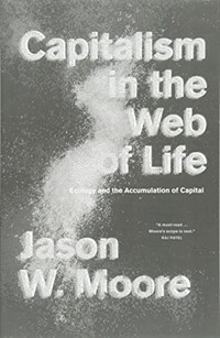 Capitalism in the Web of Life : Ecology and the Accumulation of Capital (Paperback)