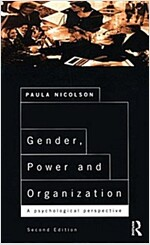 Gender, Power and Organization : A psychological perspective on life at work (Paperback, 2 New edition)