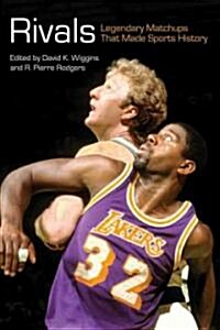 Rivals: Legendary Matchups That Made Sports History (Paperback)
