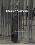 Situation Aesthetics: The Work of Michael Asher (Hardcover)