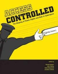 Access controlled : the shaping of power, rights, and rule in cyberspace