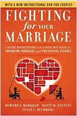 Fighting for Your Marriage : A Deluxe Revised Edition of the Classic Best-seller for Enhancing Marriage and Preventing Divorce (Paperback, 3rd Edition)