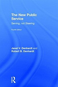 The new public service : serving, not steering 4th ed
