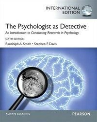 The psychologist as detective : an introduction to conducting research in psychology 6th ed., International ed