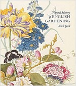 A Natural History of English Gardening: 1650-1800 (Hardcover)