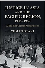 Justice in Asia and the Pacific Region, 1945-1952 : Allied War Crimes Prosecutions (Paperback)