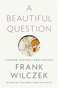 A Beautiful Question: Finding Natures Deep Design (Hardcover)