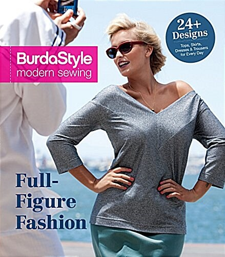 Full-Figure Fashion: 24 Plus-Size Patterns for Every Day (Spiral)