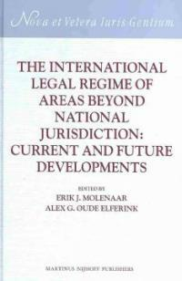 The international legal regime of areas beyond national jurisdiction : current and future developments