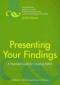 Presenting your findings : a practical guide for creating tables 6th ed