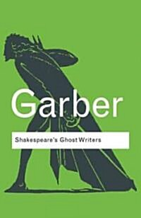 Shakespeares Ghost Writers : Literature as Uncanny Causality (Paperback)