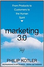 Marketing 3.0 : From Products to Customers to the Human Spirit (Hardcover)