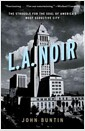 L.A. Noir: The Struggle for the Soul of Americas Most Seductive City (Paperback)