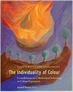 The Individuality of Colour : Contributions to a Methodical Schooling in Colour Experience (Hardcover)
