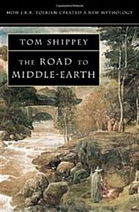 The Road to Middle-Earth : How J. R. R. Tolkien Created a New Mythology (Paperback, Revised Enlarged Third edition)
