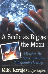 A smile as big as the moon : a special education teacher, his class, and their inspiring journey through U.S. space camp