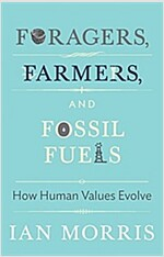 Foragers, Farmers, and Fossil Fuels: How Human Values Evolve (Hardcover, Updated)
