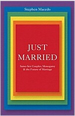 Just Married: Same-Sex Couples, Monogamy, and the Future of Marriage (Hardcover)