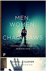 Men, Women, and Chain Saws: Gender in the Modern Horror Film - Updated Edition (Paperback, Updated)